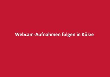 Webcam-Aufnahmen folgen in Kürze