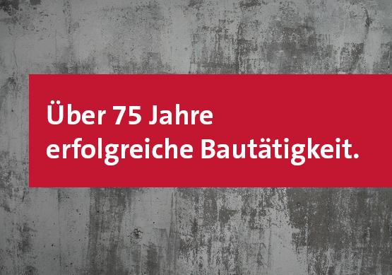 Über 75 Jahre erfolgreiche Bautätigkeit - Zur Unternehmengeschichte des Bauunternehmens bendl aus Günzburg